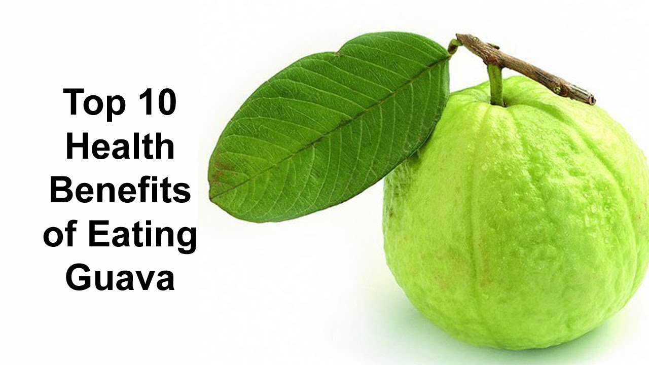 Top 10 Health Benefits Of Eating Guava