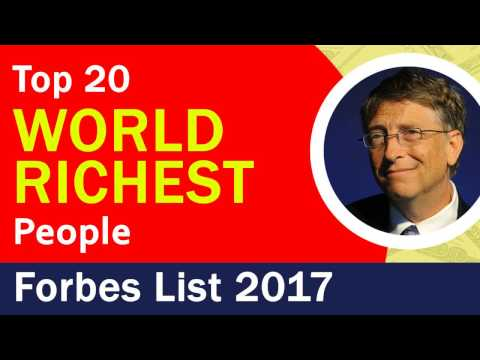 Richest People in the World, Forbes Billionaires List 2017, Top 10 Richest people