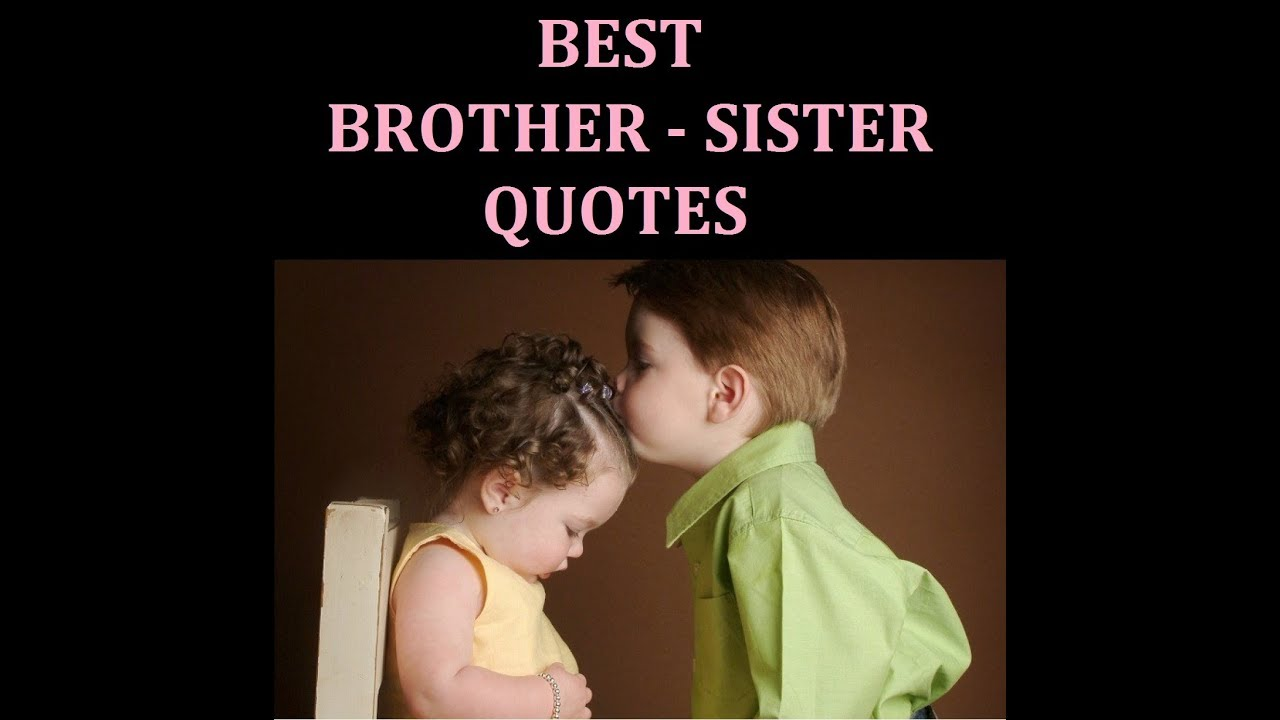Best Brother Sister Quotes Youtube
