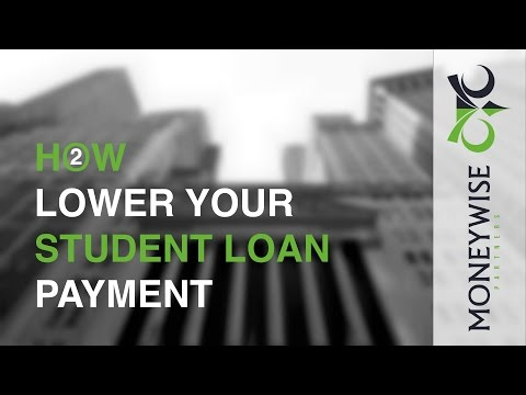 Lower Your Student Loan Payment [HOW TO]