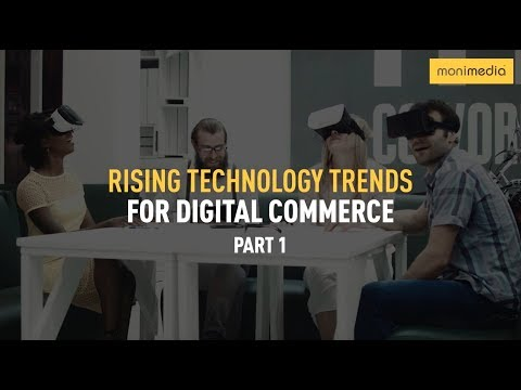 Rising Technology Trends for Digital Commerce