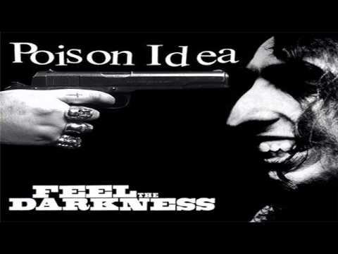 Poison Idea - Feel The Darkness (Full Album) [1990]
