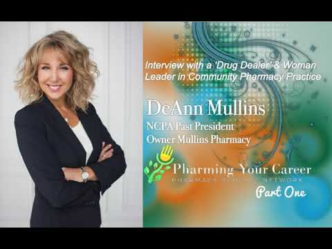 Interview with a Drug Dealer and Woman Leader in Community Pharmacy Practice: DeAnn Mullins...
