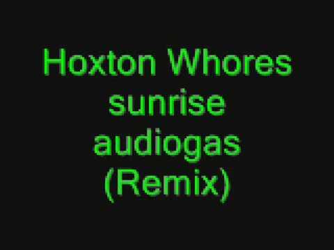 Hoxton whores - sunrise audiogasm (Remix)