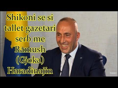 Shikoni se si tallet gazetari serb me Ramush (Gjoka) Haradinajin