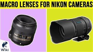 8 Best Macro Lenses For Nikon Cameras 2019