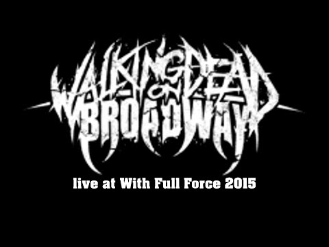 Walking Dead On Broadway live at With Full Force 2015 HD