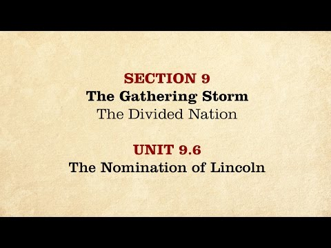 MOOC | The Nomination of Lincoln | The Civil War and Reconstruction, 1850-1861 | 1.9.6