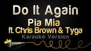 Pia Mia ft. Chris Brown & Tyga - Do It Again (Karaoke Version)