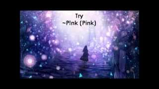 Nightcore - Try P!nk (Pink)