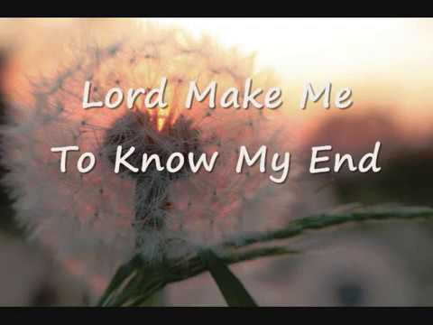 Lord Make Me To Know My End (Psalm 39:4-6) - YouTube