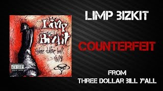 Limp Bizkit - Counterfeit [Lyrics Video]