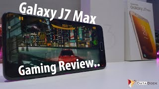 Samsung Galaxy J7 Max Gaming Review | Data Dock