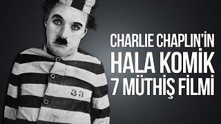 CHARLIE CHAPLIN'in Bugün Hâlâ Komik 7 Muhteşem Filmi!