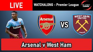 Arsenal v West Ham - LIVE Football Watchalong - Premier League