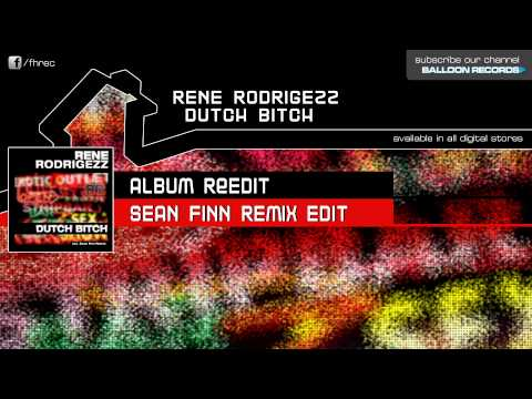 Rene Rodrigezz - Dutch Bitch (Sean Finn Remix Edit)