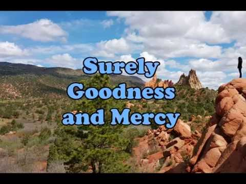"""Surely Goodness and Mercy"""