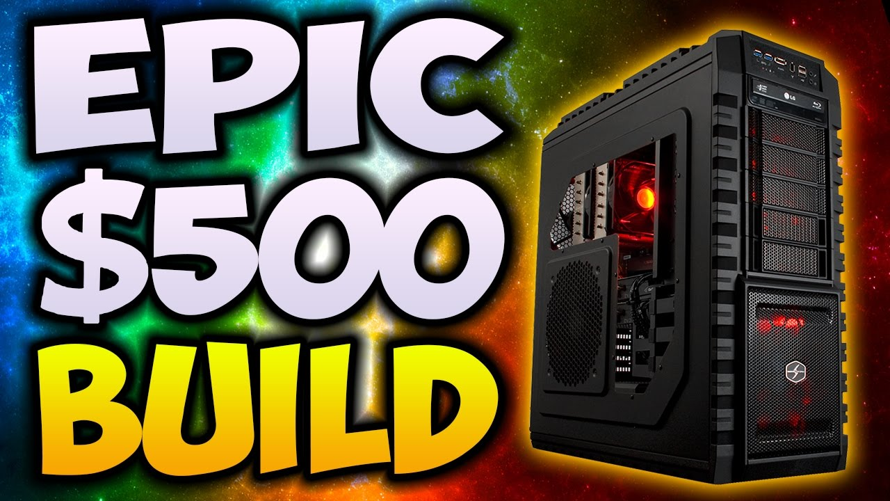 Building the best budget gaming pc under $500.