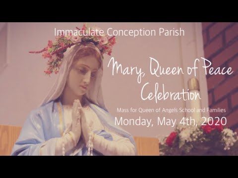 Mary, Queen of Peace Celebration   Mass for Queen of Angels School and Families
