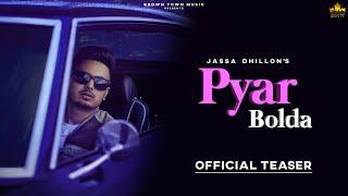Pyar Bolda : Jassa Dhillon | Gur Sidhu | Teaser | Latest Punjabi Songs 2019