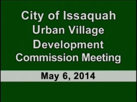 Issaquah Urban Village Development Commission - May 6, 2014