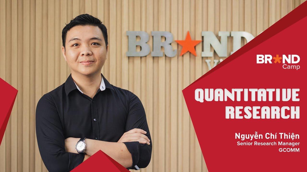 Brand Camp Trailer: Quantitative Research – Nghiên cứu Định lượng (Mr. Nguyễn Chí Thiện)