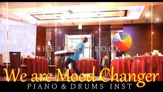 [PV⑭[4K]] シャーベットクロック『 We are Mood Changer 』ピアノ×ドラム インスト Piano×Drums Inst  薬剤師ユーチューバー