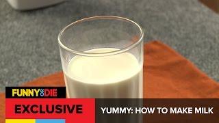 Yummy: How To Make Milk