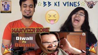 BB Ki Vines || Diwali pe Diwala || Indian Reaction