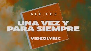 Una Vez Y Para Siempre   Ale Fdz (Video Lyric) YouTube Videos