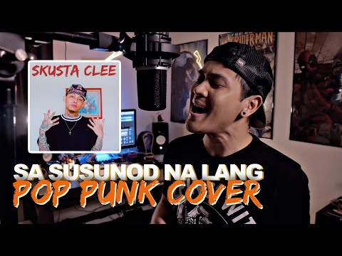 """SA SUSUNOD NA LANG"" - Skusta Clee feat. Yuri // Pop Punk Cover by The Ultimate Heroes"