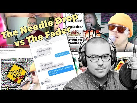 The Needle Drop vs The Fader | DEHH Convo