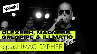 splash! Mag Cypher #14: Olexesh, Mädness, Gregpipe, Illmatic (Archiv)