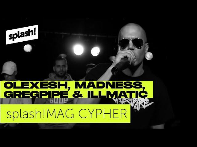 splash! Mag Cypher #14: Olexesh, Mädness, Gregpipe, Illmatic