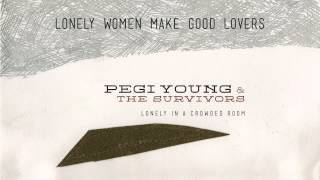 Pegi Young - Lonely Women Make Good Lovers [Audio Stream]