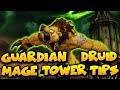 Guardian Druid Mage Tower Tips - WoW Legion Guardian Druid Artifact Challenge