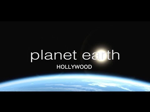 Planet Earth:  Hollywood