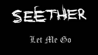 Watch Seether Let Me Go video