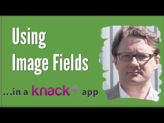 Using Image Fields in a Knack App