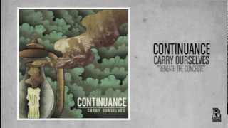 Watch Continuance Beneath The Concrete video