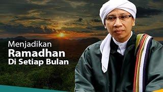 Menjadikan Ramadhan di Setiap Bulan   Buya Yahya   Kultum Ramadhan   Episode 30