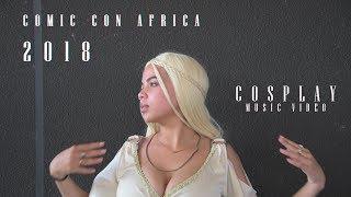 Comic Con Africa 2018 Cosplay Spotlight Music Video