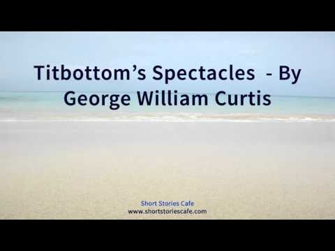 Titbottom's Spectacles    by George William Curtis