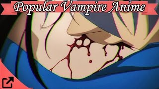 Top 10 Popular Vampire Anime 2016 (All the Time)