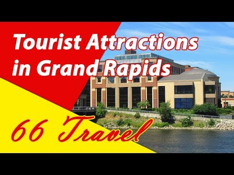List 8 Tourist Attractions in Grand Rapids, Michigan | Travel to United States