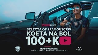 KOETA NA BOL - SELECTA | 2FAMOUSCRW & THE RYDERZ (OFFICIAL MUSICVIDEO)