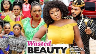 WASTED BEAUTY SEASON 8{NEW HIT MOVIE} -DESTINY ETIKO|QUEENETH HILBERT|LIZZY GOLD|2021 NIGERIAN MOVIE