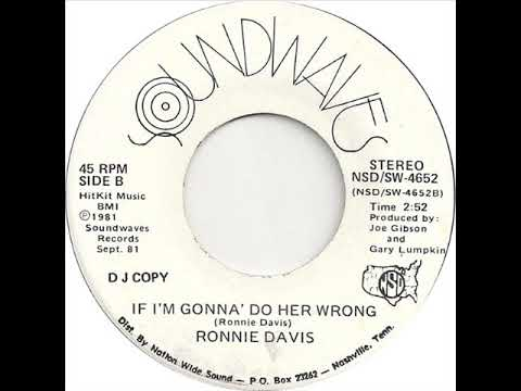 """Ronnie Davis """"If I'm Gonna Do Her Wrong"""""""