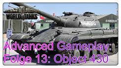 Advanced Gameplay: #Road2Object430U Folge 13: Object 430