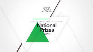 The Australian Institute of Architects National Prizes 2021